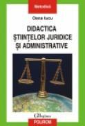 Didactica stiintelor juridice si administrative - Oana Iucu