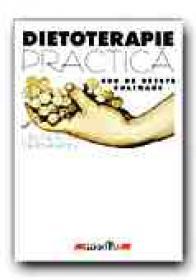Dietoterapie Practica. 800 De Retete Culinare - CERNAIANU Laurentiu