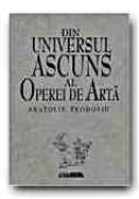 Din Universul Ascuns Al Operei De  Arta - TEODOSIU Anatolie