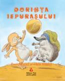 Dorinta iepurasului (pentru copii intre 4 si 10 ani) - Paul Stewart, Chriss Riddell