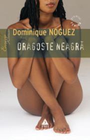 Dragoste neagra - Dominique Noguez