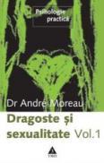 Dragoste si sexualitate. Vol. 1 - Andre Moreau