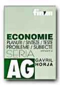 Economie. Planuri, Sinteze, Teste, Probleme, Subiecte In Ajutorul Candidatilor La Bacalaureat si La Admiterea In Facultatile Economice si De Drept (editia A V-a) - HORJA Gavril