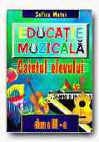 Educatie Muzicala. Caietul Elevului - Clasa A Iii-a - MATEI Sofica