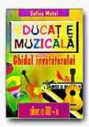 Educatie Muzicala. Ghidul Invatatorului - Clasa A Iii-a - MATEI Sofica