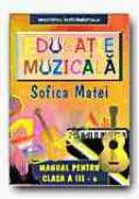 Educatie Muzicala. Manual Pentru Clasa A Iii-a - MATEI Sofica