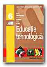 Educatie Tehnologica. Manual Pentru Clasa A Vi-a - GALL Ioan, LAZAR Natalia, MITRACHE Maria