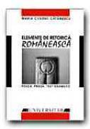 Elemente De Retorica Romaneasca. poezie, Proza, Text Dramatic - CATANESCU Maria