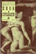 Eros si civilizatie. O cercetare filosofica asupra lui Freud - Herbert Marcuse