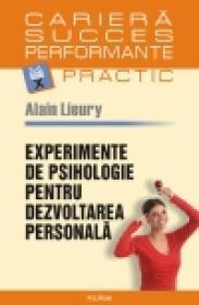 Experimente de psihologie pentru dezvoltarea personala - Alain Lieury