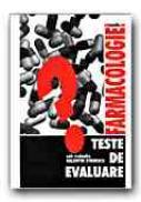 Farmacologie. Teste De Autoevaluare - STROESCU Valentin