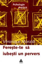 Fereste-te sa iubesti un pervers - Veronique Moraldi