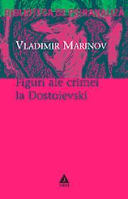 Figuri ale crimei la Dostoievski - Vladimir Marinov