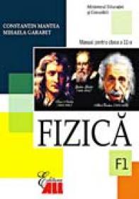 Fizica (f1). Manual Pentru Clasa A Xi-a  - Constantin Mantea, Mihaela Garabet