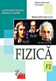 Fizica (f2). Manual Pentru Clasa A Xi-a  - Constantin Mantea, Mihaela Garabet