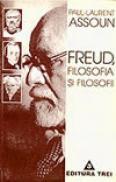 Freud, filosofia si filosofii - Paul Laurent Assoun