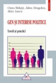 Gen si interese politice. Teorii si practici - Oana Baluta, Alina Dragolea, Alice Iancu