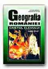 Geografia Romaniei. Caietul Elevului - Clasa A Iv-a - MANDRUT Octavian, FURTUNA Constantin