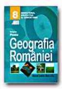 Geografia Romaniei. Manual Pentru Clasa A Viii-a - POSEA Grigore