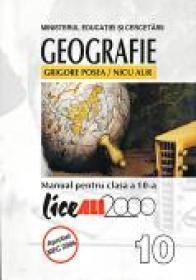Geografie. Manual Pentru Clasa A X-a - POSEA Grigore, AUR Nicu