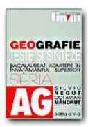 Geografie. Teste si Sinteze Pentru Bacalaureat, Admitere In Invatamantul Superior (editia A V-a) - NEGUT Silviu, MANDRUT Octavian