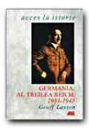Germania: Al Treilea Reich, 1933 - 1945 - LAYTON Geoff, Trad. POPA Corina