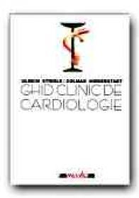 Ghid Clinic De Cardiologie - STIERLE Ulrich, NIEDERSTADT Colmar, Trad. LINZMEIER Ingrid