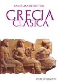 Grecia Clasica - BUTTIN Anne-Marie, Trad. DECEI Lia
