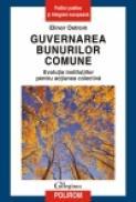 Guvernarea bunurilor comune. Evolutia institutiilor pentru actiunea colectiva - Elinor Ostrom