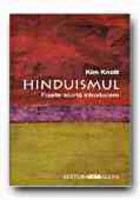 Hinduismul.foarte Scurta Introducere - KNOTT Kim, Trad. INEA Gabriela, SLAPAC Florin