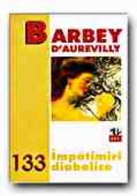 Impatimiri Diabolice - D AUREVILLY Barbey, Trad. ARGINTESCU-AMZA Gina