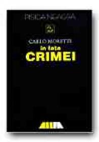 In Fata Crimei - MORETTI Carlo, Trad. IOAN Virginia, CUZA Gr. T.