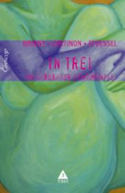 In trei. Un laborator sentimental - Jean-Francois Briant, Mireille Cretinon, Catherine Stoessel