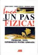 Inca Un Pas In Fizica! Probleme, Teste, Experimente Pentru Gimnaziu - ZAMFIR Marian, BANCILA Gabriela, ZAMFIR Gheorghe