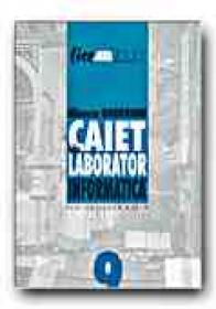 Informatica.caiet De Laborator Pentru Clasa A -ix-a - GHEORGHE Mioara