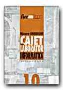 Informatica.caiet De Laborator Pentru Clasa A -x-a - GHEORGHE Mioara