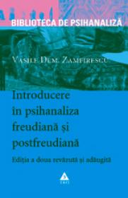 Introducere in psihanaliza freudiana si postfreudiana, editia a doua - revizuita si adaugita - Vasile Dem. Zamfirescu