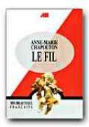 Le Fil - CHAPOUTON Anne-Marie, Note si ex. GRIGORESCU Anca