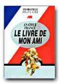 Le Livre De Mon Ami - FRANCE Anatole, Note si ex. GRIGORESCU Anca