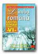 Limba Romana. Caietul Elevului -clasa A Vi-a. Fonetica. Lexic. Gramatica - SERBAN Anca, SERBAN Sergiu