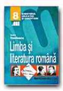 Limba si Literatura Romana. Manual Pentru Clasa A Viii-a - VASILESCU Andra