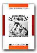 Lingvistica Romanica. Lexic - Morfologie - Fonetica - REINHEIMER RIPEANU Sanda