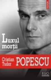 Luxul mortii - Cristian Tudor Popescu