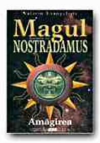 Magul.  Romanul Lui Nostradamus -  Vol. Ii  Amagirea - EVANGELISTI Valerio, Trad. GADEI Radu