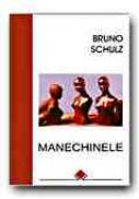 Manechinele - SCHULZ Bruno, Trad. ION Petrica