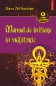 Manual de initiere in vrajitorie - Oberon Zell-Ravenheart