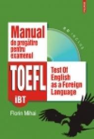 Manual de pregatire pentru examenul TOEFL (iBT) - Florin Mihai