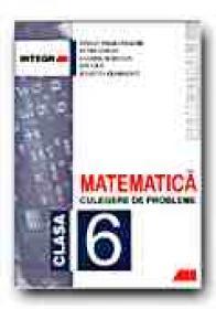 Matematica. Culegere De Probleme Pentru Clasa A 6-a (semestrul I) - SMARANDACHE Stefan, SIMION Petre, RADUCAN Gabriel, GEORGESCU Julietta, CICU Ion