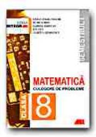 Matematica. Culegere De Probleme Pentru Clasa A 8-a (semestrul I) - SMARANDACHE Stefan, SIMION Petre, RADUCAN Gabriel, CICU Ion, GEORGESCU Julietta