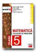 Matematica. Culegere De Probleme Pentru Clasa A V-a (semestrul Ii) - SMARANDACHE Stefan, SIMION Petre, RADUCAN Gabriel, CICU Ion, GEORGESCU Julietta